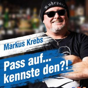 Neuer Termin: Markus Krebs – Pass auf kennste den, 09.12.2021, SwissLife 30169 Hannover